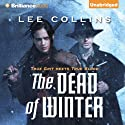 The Dead of Winter (       UNABRIDGED) by Lee Collins Narrated by Kaleo Griffith