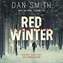 Red Winter Audiobook by Dan Smith Narrated by Nigel Carrington