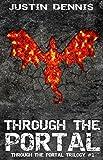 Through the Portal (Book One... - Justin Dennis