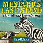 Mustard's Last Stand: Havoc in Hancock, Book 1 | Kathy McIntosh