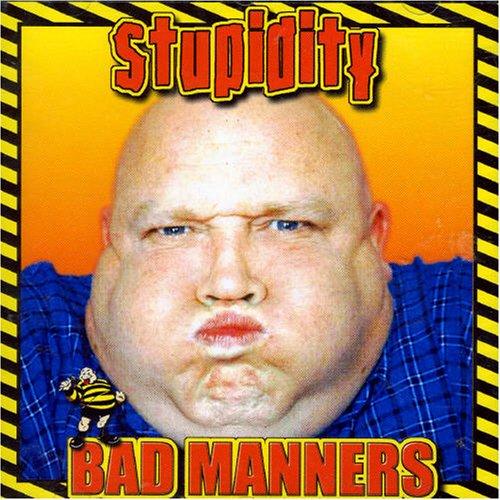 Bad Manners - Stupidity - Zortam Music