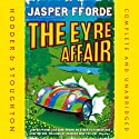 The Eyre Affair (       UNABRIDGED) by Jasper Fforde Narrated by Gabrielle Kruger