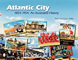 Atlantic City 1854-1954: An Illustrated History (0764331876) by Miller, Fred
