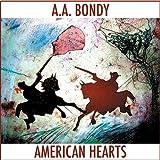 A.A. Bondy - American Hearts [VINYL]