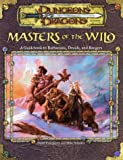 Masters of the Wild: A Guidebook to Barbarians, Druids, and Rangers (D&D Accessory)(David Eckelberry/Mike Selinker)