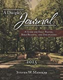 A Disciples Journal 2015: A Guide for Daily Prayer, Bible Reading, and Discipleship