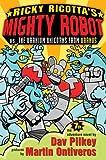 Ricky Ricotta's Mighty Robot Vs. The Uranium Unicorns From Uranus (Ricky Ricotta #7) (0439376467) by Pilkey, Dav