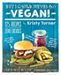 But I Could Never Go Vegan!: 125 Reci...