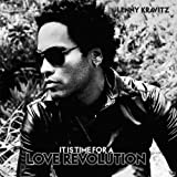 It Is Time For A Love Revolutionby Lenny Kravitz