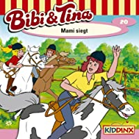 Mami siegt (Bibi und Tina 20) Hörbuch