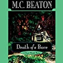 Death of a Bore Audiobook by M. C. Beaton Narrated by Graeme Malcolm