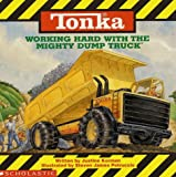Tonka: Working Hard With The Mighty Dump Truck (0590464817) by Justine Korman