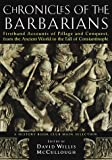 img - for Chronicles of the Barbarians: Firsthand Accounts of Pillage and Conquest, from the Ancient World to the Fall of Constantinople book / textbook / text book