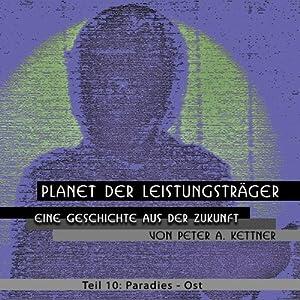 Paradies-Ost (Planet der Leistungsträger 10 ) Hörbuch