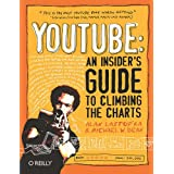 YouTube: An Insider's Guide to Climbing the Chartsby Alan Lastufka