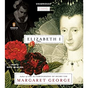 Elizabeth I: A Novel | [Margaret George]