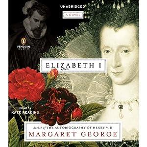 Elizabeth I: A Novel | [Margaret George]