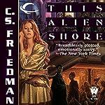 This Alien Shore | C. S. Friedman