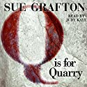 Q is for Quarry: A Kinsey Millhone Mystery Audiobook by Sue Grafton Narrated by Judy Kaye