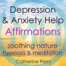Depression & Anxiety Help Affirmations: Overcome Depression with Soothing Nature Hypnosis & Meditation | Livre audio Auteur(s) : Joel Thielke Narrateur(s) : Catherine Perry
