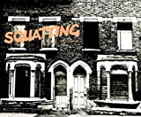 img - for Squatting: The Real Story book / textbook / text book