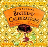 Birthday Celebrations: Surefire Recipes and Exciting Menus for a Flawless Party! (The Perfect Party) (0446910961) by Rodgers, Rick