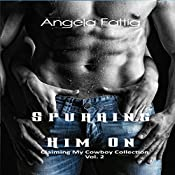 Spurring Him On: Claiming My Cowboy, Book 2 | Angela Fattig
