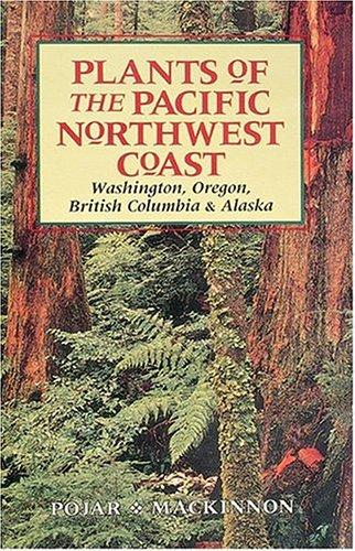 Plants of the Pacific Northwest Coast: Washington, Oregon, British Columbia, and Alaska PDF