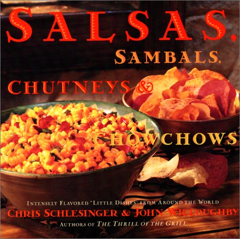 Salsa, Sambals, Chutneys And Chow-Chows, Christopher Schlesinger