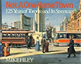 img - for Not a one-horse town: 125 years of Toronto and its streetcars book / textbook / text book