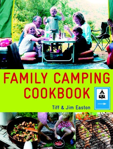 Family Camping Cookbook by Tiff Easton, Jim Easton