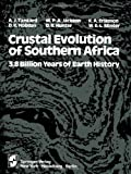 Crustal Evolution of Southern Africa: 3.8 Billion Years of Earth History