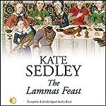 The Lammas Feast: A Roger the Chapman Medieval Mystery | Kate Sedley