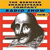 Reduced Shakespeare Company Radio Show Vol. 3