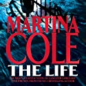 The Life (       UNABRIDGED) by Martina Cole Narrated by Annie Aldington