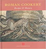 Roman Cookery: Recipes and History (Cooking Through the Ages)