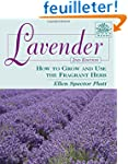Lavender: How to Grow and Use the Fra...