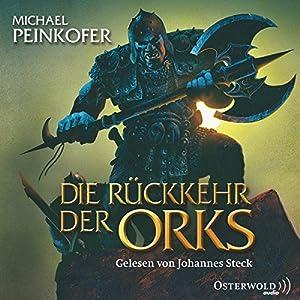 Die Rückkehr der Orks (Die Orks 1) Hörbuch