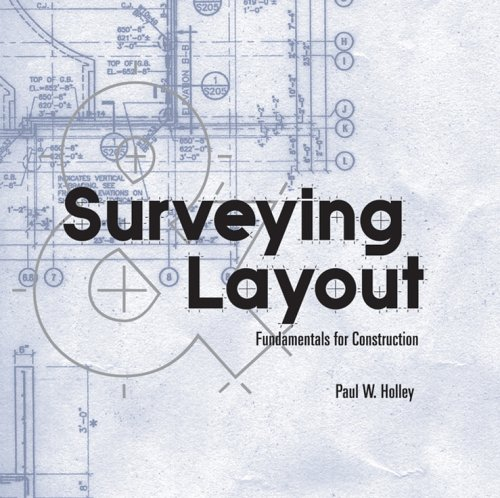 Surveying Layout : Fundamentals for Construction