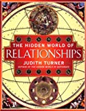The Hidden World of Relationships (0743204603) by Turner, Judith