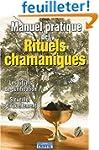 Manuel pratique des rituels chamaniqu...