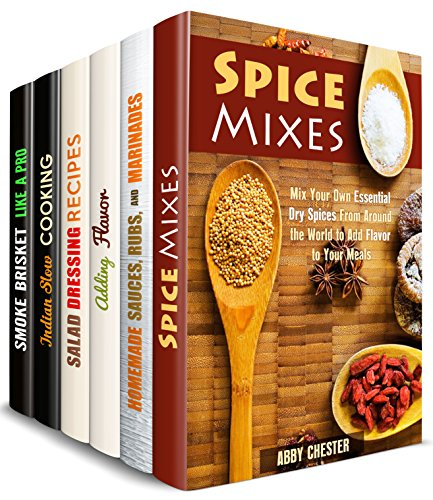 It's All about Flavor Box Set (6 in 1): Get these Amazing Spice, Sauce, Rub, Dressing, Marinade Recipes for Every Occasion and Versatile Meals (Sauce Bible & Mixing Spices) by Abby Chester, Sharon Greer, Dawn Casey, Eva Mehler, Veronica Burke