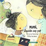 img - for Mama quien soy yo? / Mom Who am I? (Spanish Edition) book / textbook / text book