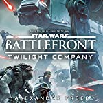 Battlefront: Twilight Company: Star Wars   Alexander Freed