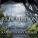 Redemption: Revelation Series #3 Audiobook by Randi Cooley Wilson Narrated by Jorjeana Marie