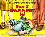But I Waaannt It! (0064436438) by Schlessinger, Laura C.