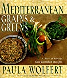 Mediterranean Grains and Greens: A Book of Savory, Sun-Drenched Recipes (0060172517) by Wolfert, Paula
