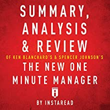 Summary, Analysis & Review of Ken Blanchard's & Spencer Johnson's The New One Minute Manager by Instaread Audiobook by  Instaread Narrated by Sam Scholl