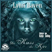 Der Kuss des Kjer Hörbuch von Lynn Raven Gesprochen von: Katja Sallay