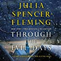 Through the Evil Days: A Clare Fergusson and Russ Van Alstyne Mystery, Book 8 (       UNABRIDGED) by Julia Spencer-Fleming Narrated by Suzanne Toren